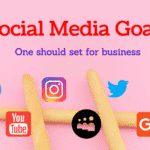 Social Media Goals - One should set for business